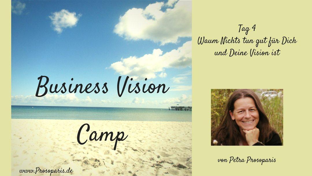 Geschützt: Tag 4 Business Vision Camp Warum Nichtstun gut für Dich und Deine Vision ist