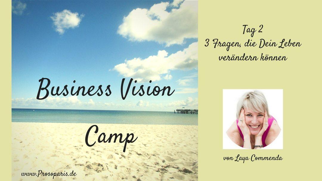 Geschützt: Tag 2 Business Vision Camp: 3 Fragen, die Dein Leben verändern können