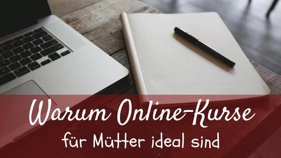 Warum Online-Kurse für Mütter ideal sind