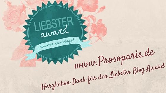 Liebster Blog Award für meinen Blog www.Prosoparis.de