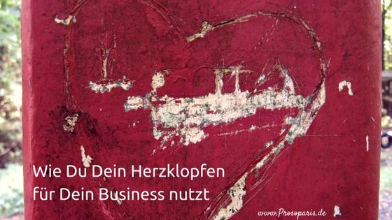 Wie Du Dein Herzklopfen für Dein Business nutzt