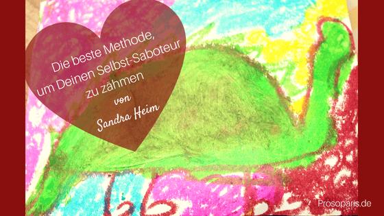 Die beste Methode, um Deinen Selbst-Saboteur zu zähmen von Sandra Heim