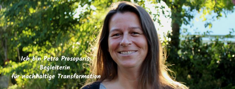 Petra Prosoparis, nachhaltige Transformation, Hosting. FacilitatorinMentorin, Herzensbusiness-Mentorin, Coach, Ahlen, Erfolg, erfolgreich, Unternehmerinnen